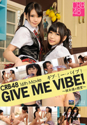 CRB48 GIVE ME バイブ!